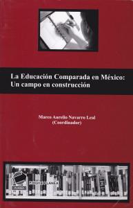 """Libro: """"La Educación Comparada en México: Un campo en construcción"""""""