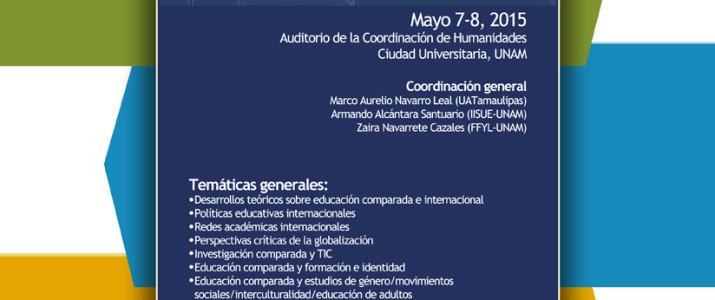 II Encuentro de Educación Internacional y Comparada: UNAM May 7- 8, 2015