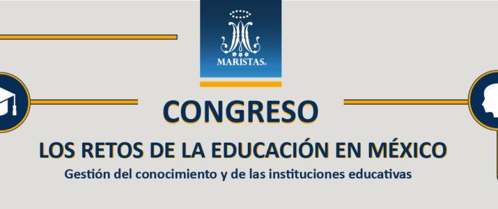 """Congreso """"Los retos de la educación superior en México: La gestión del conocimiento y de las instituciones educativas"""", 28-29 abril 2017, Querétaro-México."""